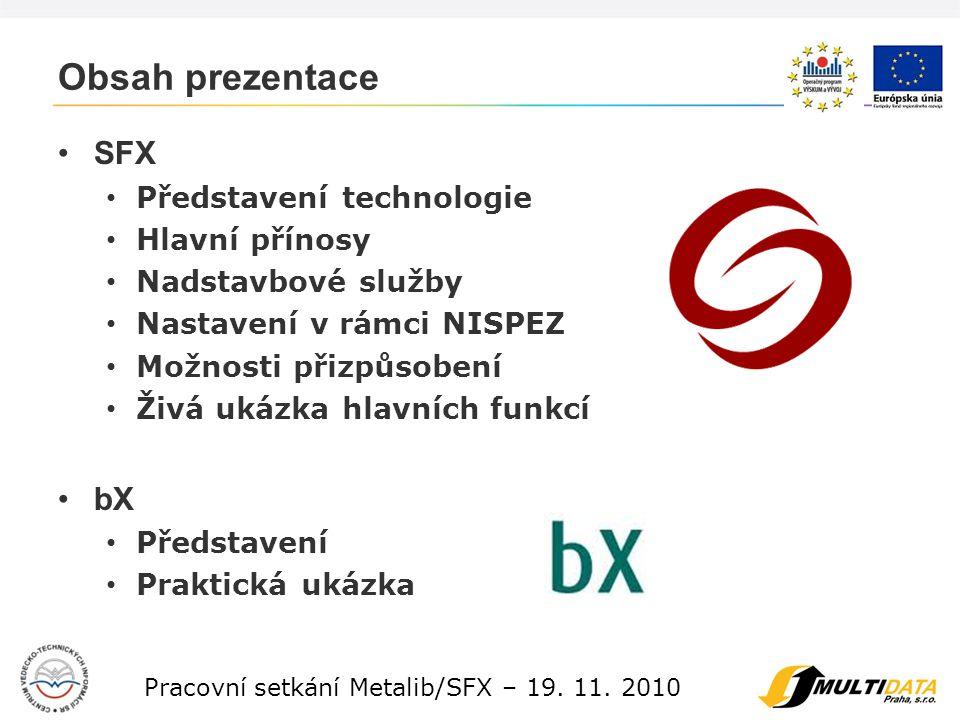 3 Pracovní setkání Metalib/SFX – 19. 11. 2010 Primární funkce SFX