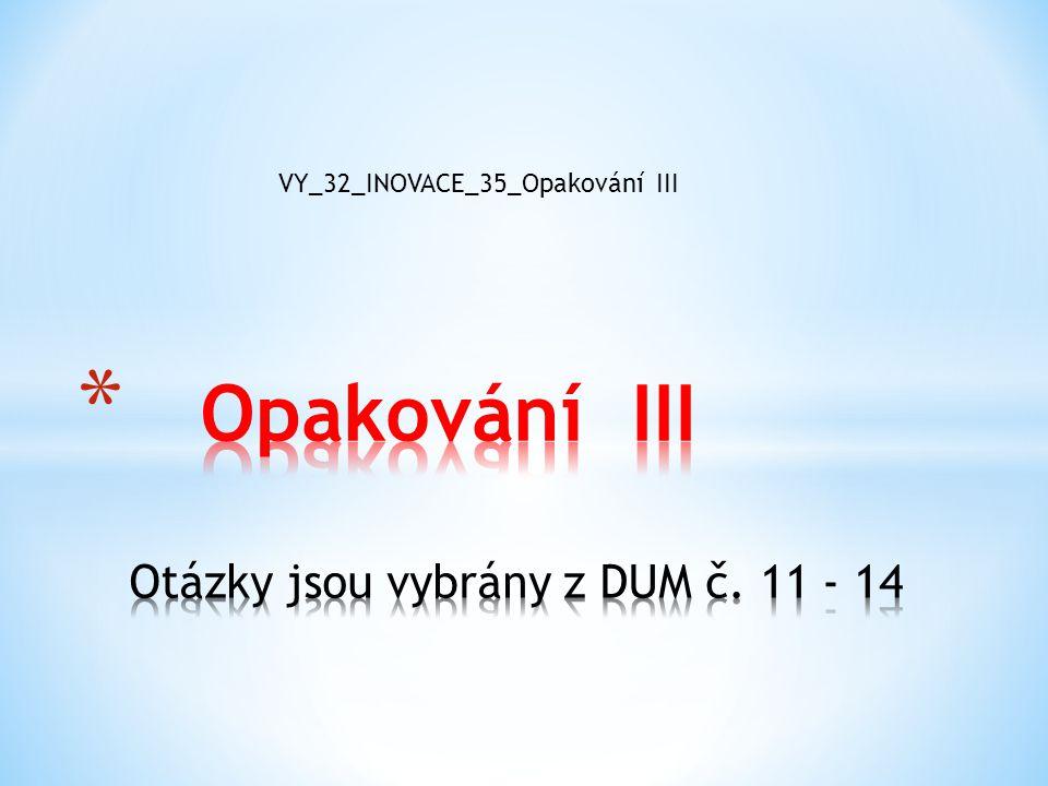 VY_32_INOVACE_35_Opakování III