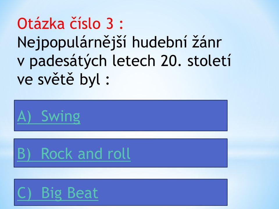 Otázka číslo 2 : V hudební ukázce se jedná :ukázce A) Voj.