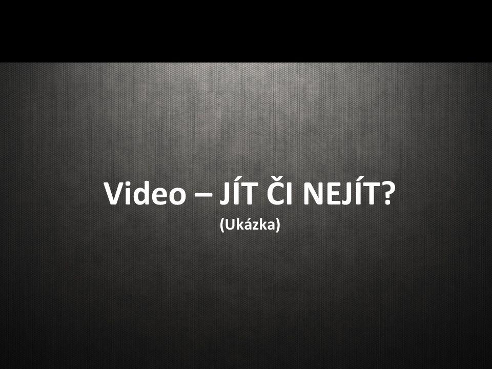 Video – JÍT ČI NEJÍT? (Ukázka)