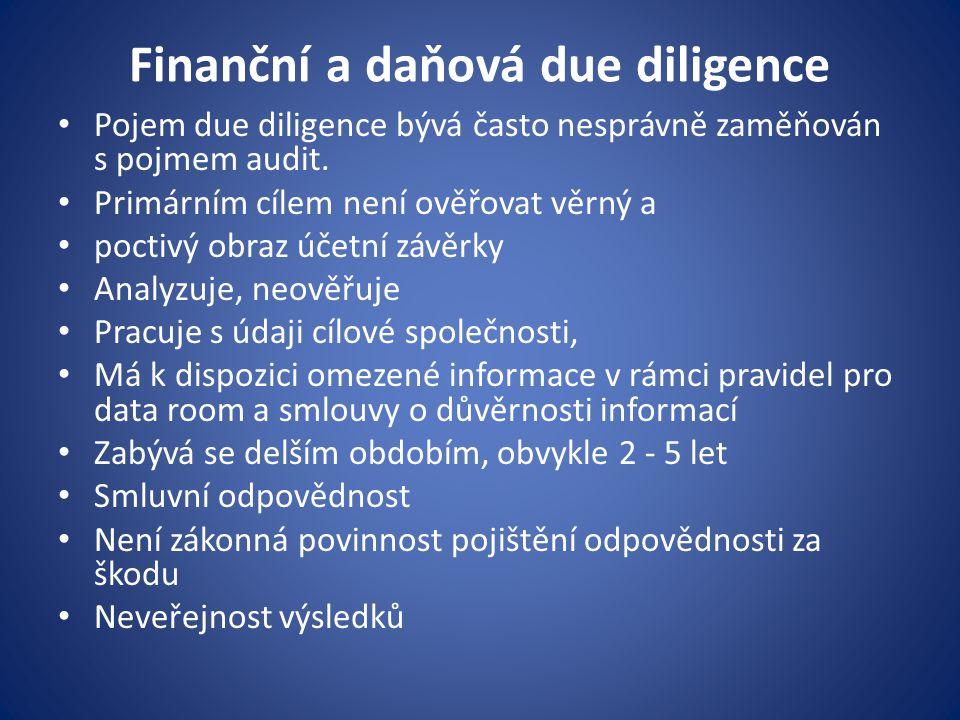 Finanční a daňová due diligence Pojem due diligence bývá často nesprávně zaměňován s pojmem audit. Primárním cílem není ověřovat věrný a poctivý obraz