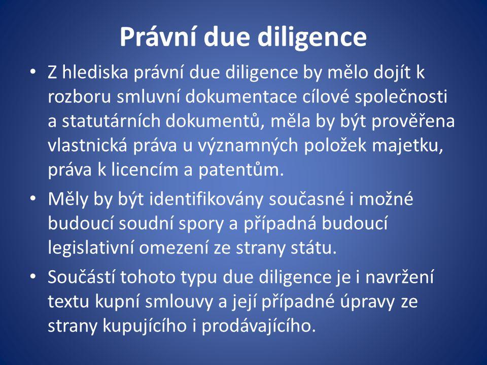 Právní due diligence Z hlediska právní due diligence by mělo dojít k rozboru smluvní dokumentace cílové společnosti a statutárních dokumentů, měla by