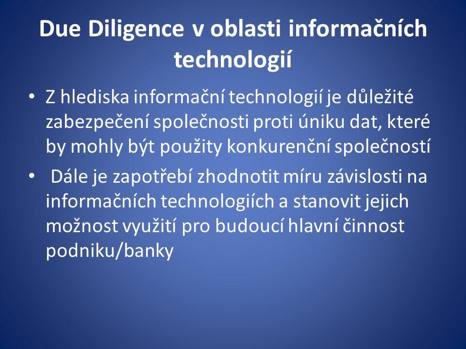 Due Diligence v oblasti informačních technologií Z hlediska informační technologií je důležité zabezpečení společnosti proti úniku dat, které by mohly
