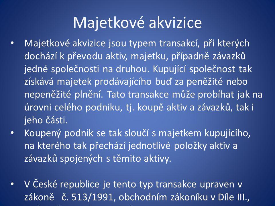 Majetkové akvizice Majetkové akvizice jsou typem transakcí, při kterých dochází k převodu aktiv, majetku, případně závazků jedné společnosti na druhou