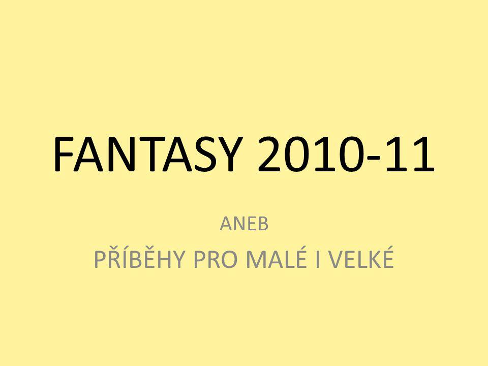 FANTASY 2010-11 ANEB PŘÍBĚHY PRO MALÉ I VELKÉ