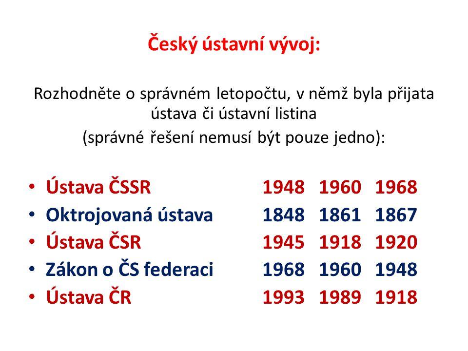 Český ústavní vývoj: Rozhodněte o správném letopočtu, v němž byla přijata ústava či ústavní listina (správné řešení nemusí být pouze jedno): Ústava ČS