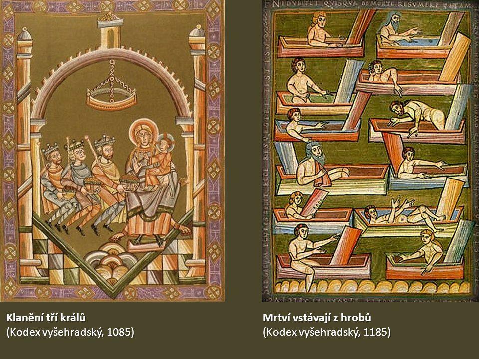 Klanění tří králů (Kodex vyšehradský, 1085) Mrtví vstávají z hrobů (Kodex vyšehradský, 1185)