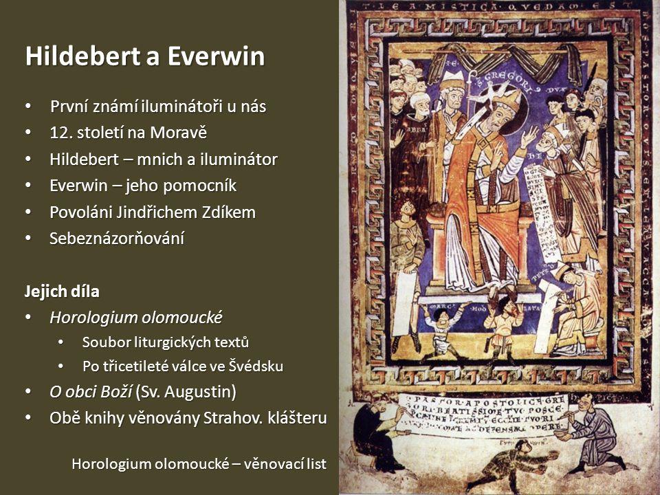 Hildebert a Everwin První známí iluminátoři u nás První známí iluminátoři u nás 12. století na Moravě 12. století na Moravě Hildebert – mnich a ilumin