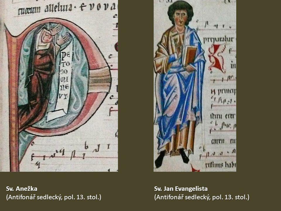 Sv. Anežka (Antifonář sedlecký, pol. 13. stol.) Sv. Jan Evangelista (Antifonář sedlecký, pol. 13. stol.)