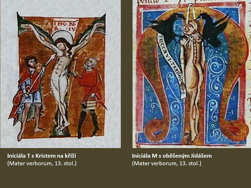 Iniciála T s Kristem na kříži (Mater verborum, 13. stol.) Iniciála M s oběšeným Jidášem (Mater verborum, 13. stol.)