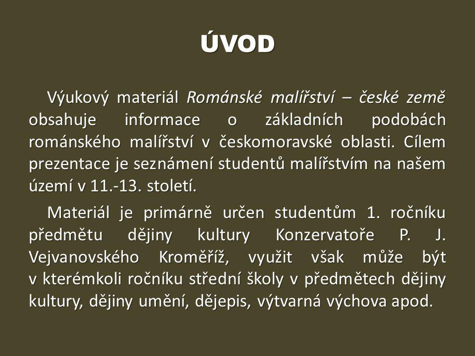 ÚVOD Výukový materiál Románské malířství – české země obsahuje informace o základních podobách románského malířství v českomoravské oblasti. Cílem pre