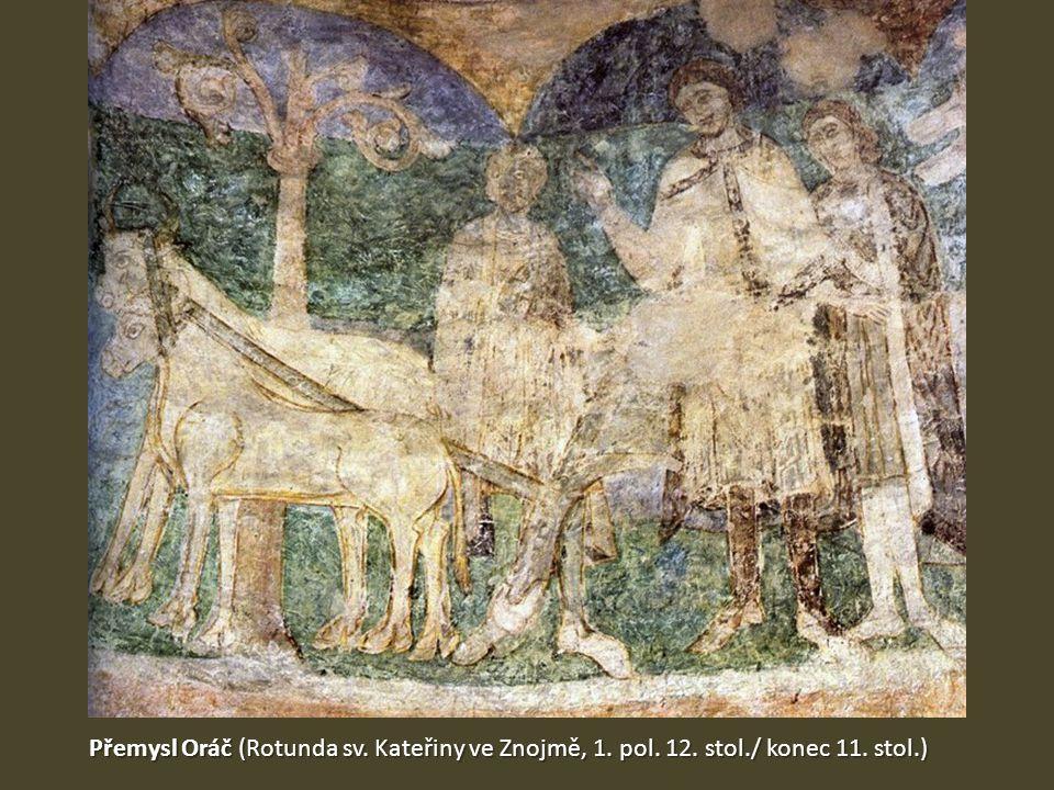 Přemysl Oráč (Rotunda sv. Kateřiny ve Znojmě, 1. pol. 12. stol./ konec 11. stol.)