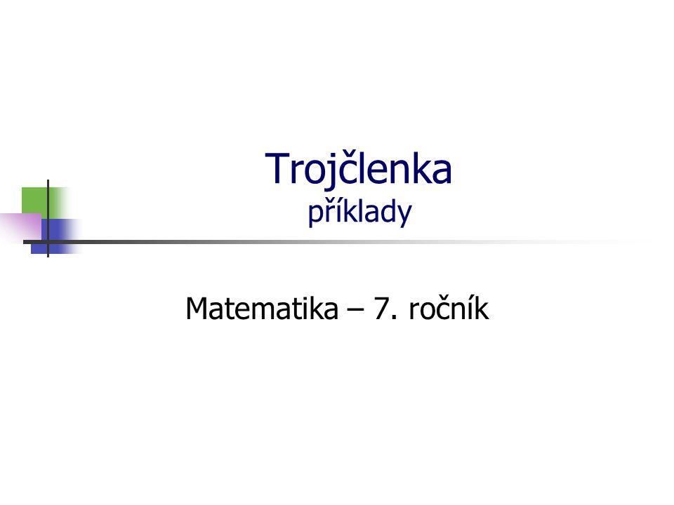 Trojčlenka příklady Matematika – 7. ročník