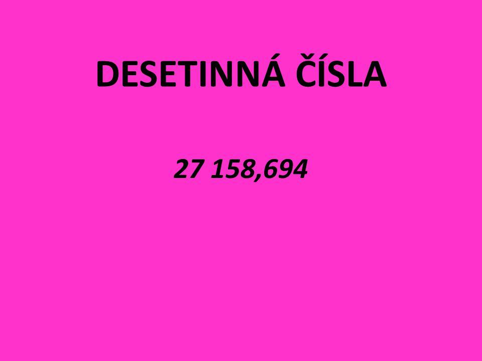 DESETINNÁ ČÍSLA 27 158,694