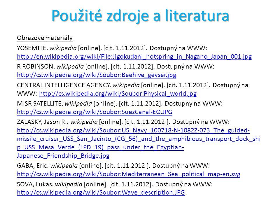 Použité zdroje a literatura Obrazové materiály YOSEMITE. wikipedia [online]. [cit. 1.11.2012]. Dostupný na WWW: http://en.wikipedia.org/wiki/File:Jigo