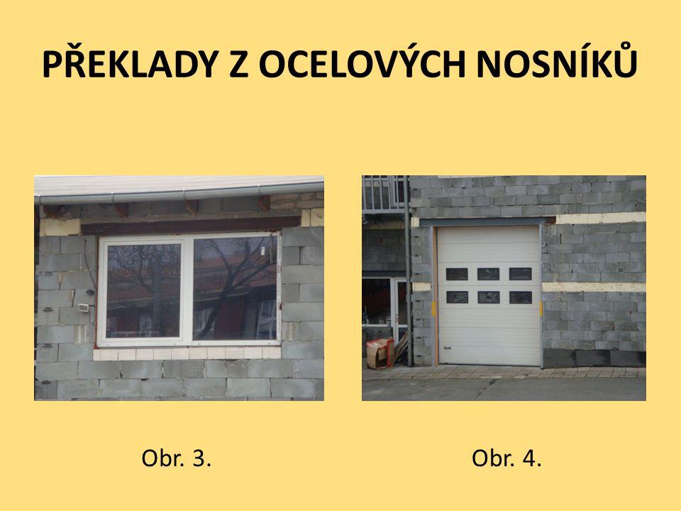 PŘEKLADY Z OCELOVÝCH NOSNÍKŮ Obr. 3.Obr. 4.