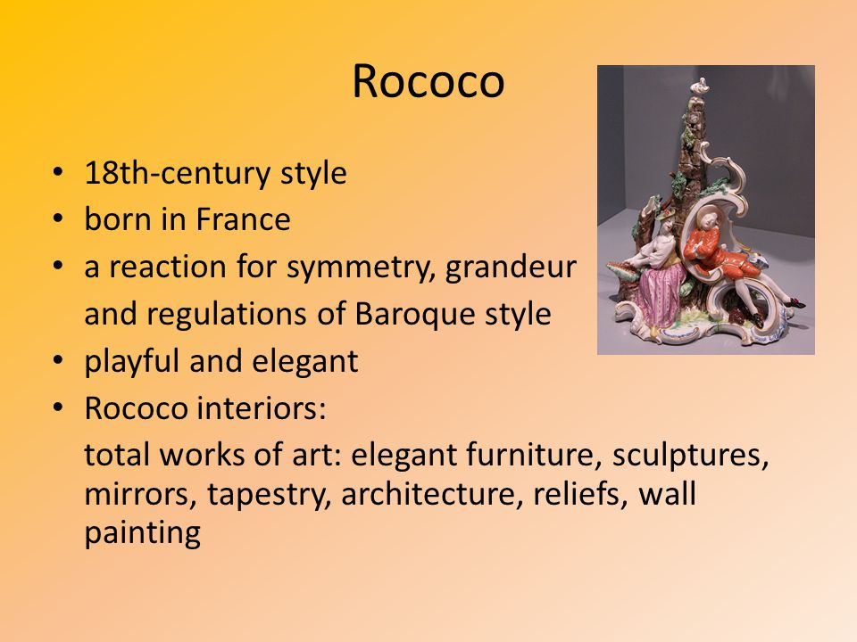 Rococo 18th-century style born in France a reaction for symmetry, grandeur and regulations of Baroque style playful and elegant Rococo interiors: tota