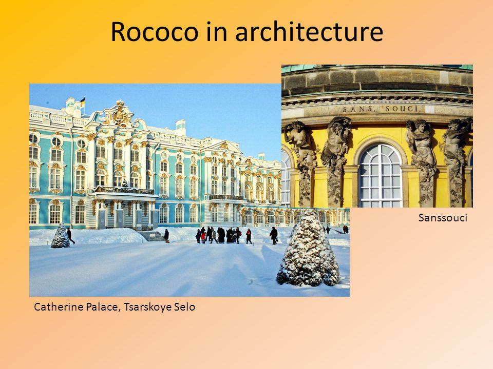 Rococo in architecture Catherine Palace, Tsarskoye Selo Sanssouci