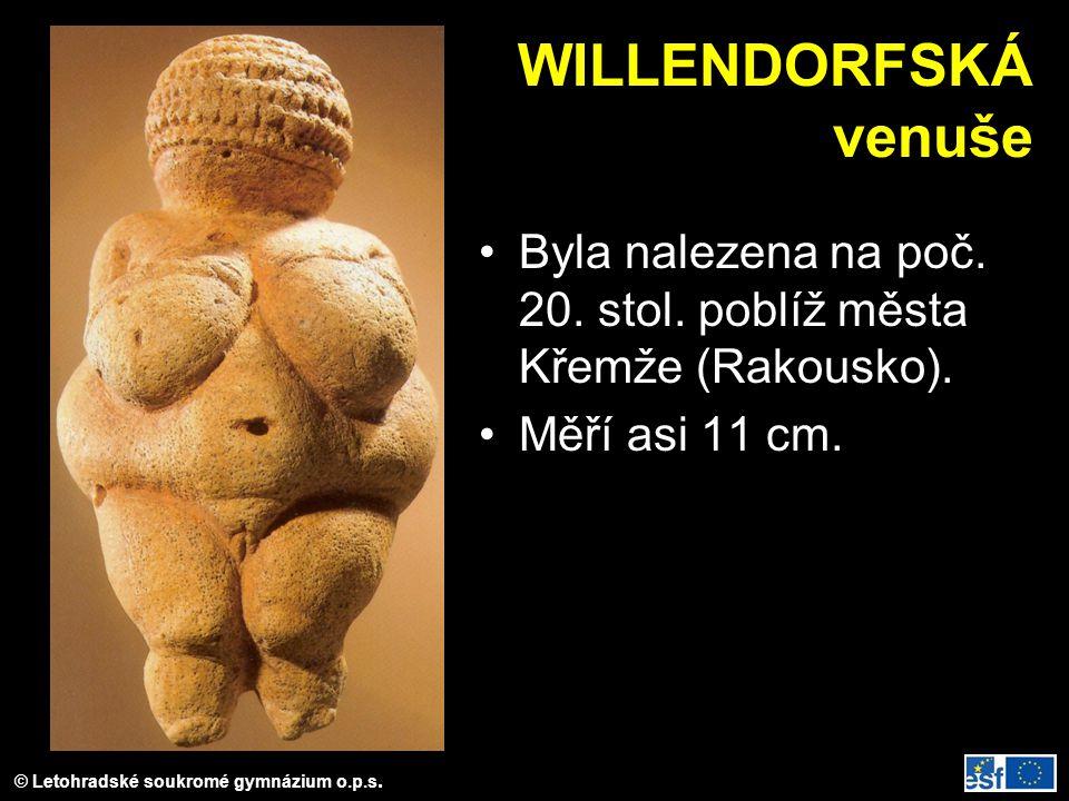 © Letohradské soukromé gymnázium o.p.s. WILLENDORFSKÁ venuše Byla nalezena na poč. 20. stol. poblíž města Křemže (Rakousko). Měří asi 11 cm.