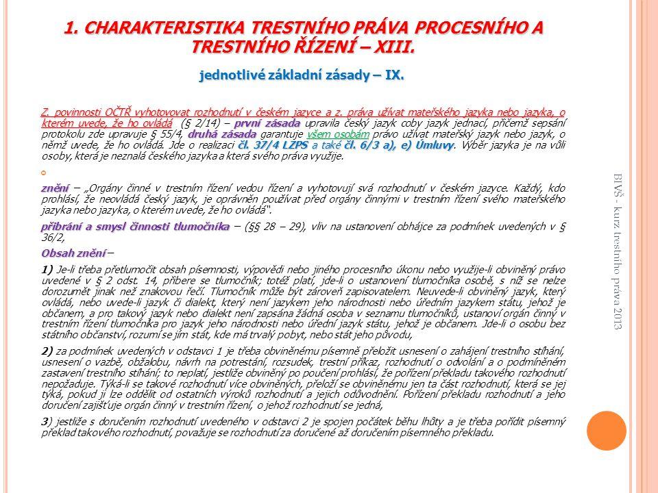 1.CHARAKTERISTIKA TRESTNÍHO PRÁVA PROCESNÍHO A TRESTNÍHO ŘÍZENÍ – XIII.