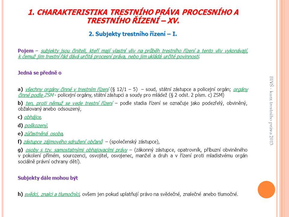 1.CHARAKTERISTIKA TRESTNÍHO PRÁVA PROCESNÍHO A TRESTNÍHO ŘÍZENÍ – XV.