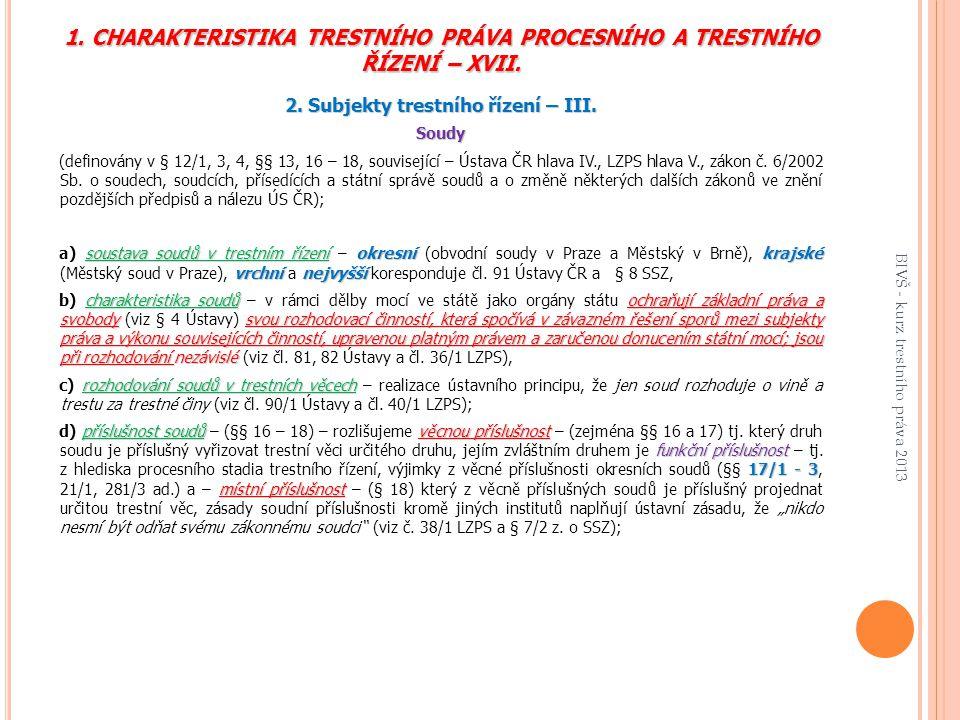 1.CHARAKTERISTIKA TRESTNÍHO PRÁVA PROCESNÍHO A TRESTNÍHO ŘÍZENÍ – XVII.