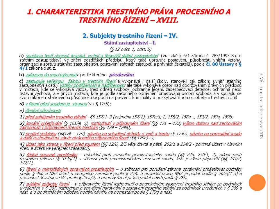 1.CHARAKTERISTIKA TRESTNÍHO PRÁVA PROCESNÍHO A TRESTNÍHO ŘÍZENÍ – XVIII.
