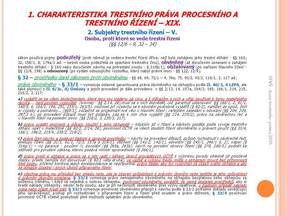 1.CHARAKTERISTIKA TRESTNÍHO PRÁVA PROCESNÍHO A TRESTNÍHO ŘÍZENÍ – XIX.