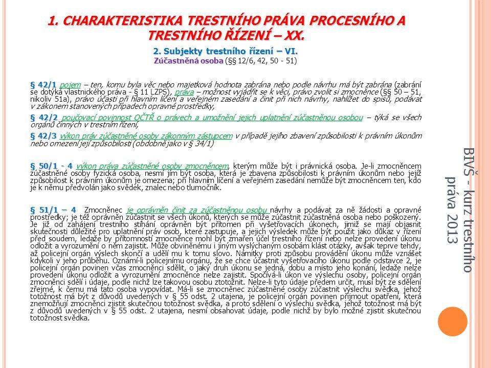 1.CHARAKTERISTIKA TRESTNÍHO PRÁVA PROCESNÍHO A TRESTNÍHO ŘÍZENÍ – XX.