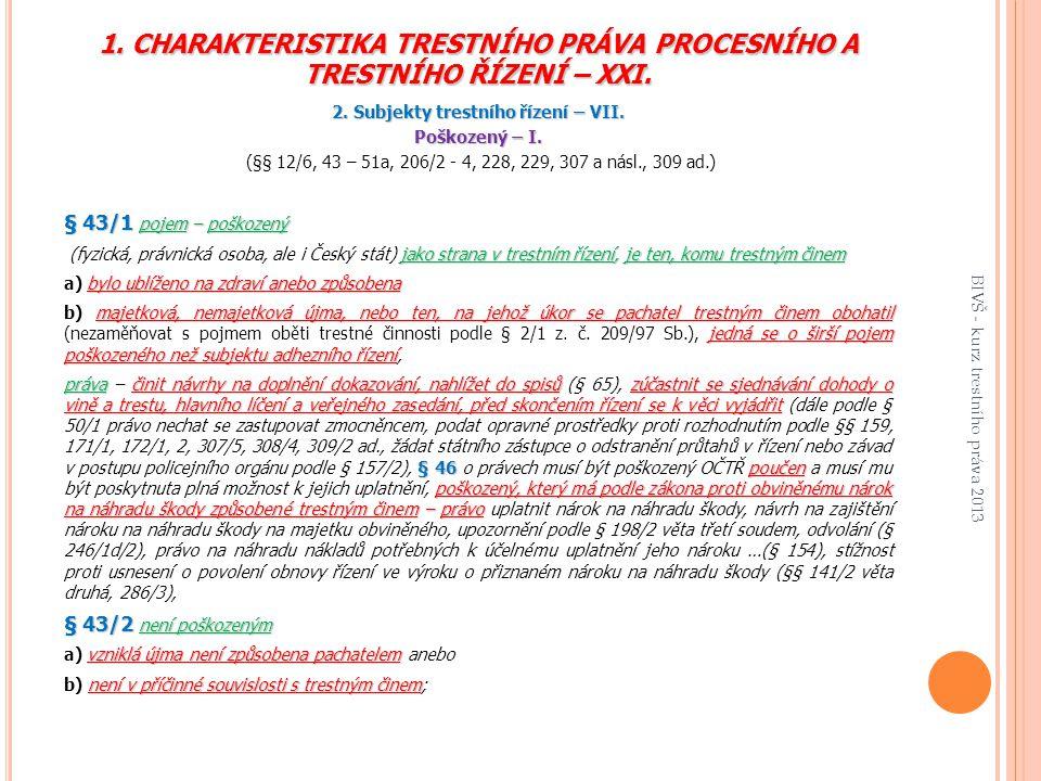 1.CHARAKTERISTIKA TRESTNÍHO PRÁVA PROCESNÍHO A TRESTNÍHO ŘÍZENÍ – XXI.
