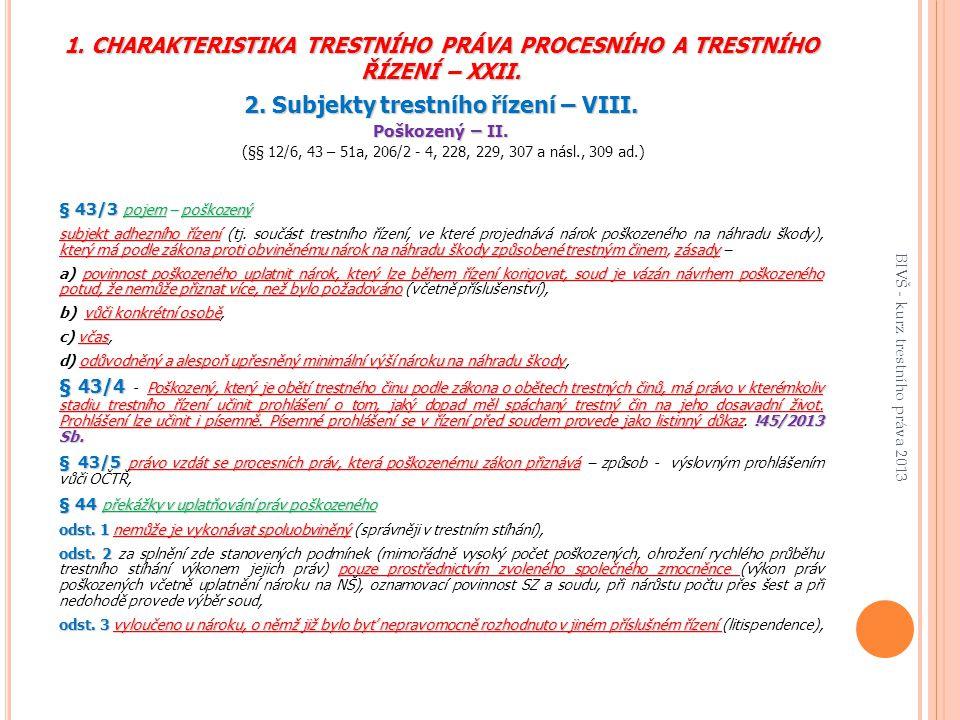 1.CHARAKTERISTIKA TRESTNÍHO PRÁVA PROCESNÍHO A TRESTNÍHO ŘÍZENÍ – XXII.