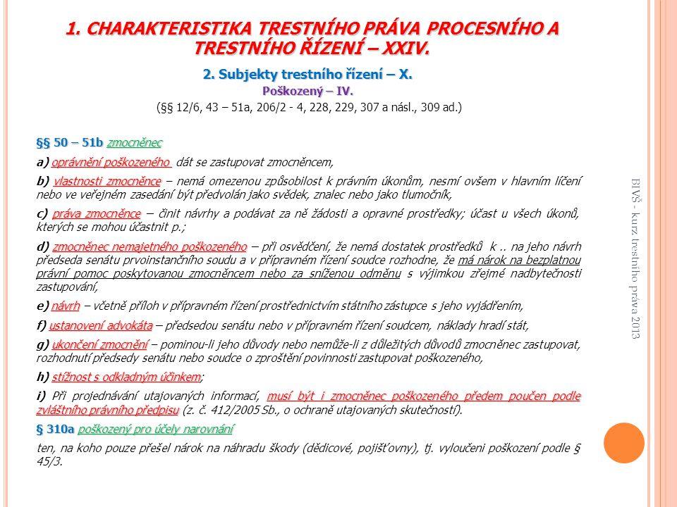 1.CHARAKTERISTIKA TRESTNÍHO PRÁVA PROCESNÍHO A TRESTNÍHO ŘÍZENÍ – XXIV.