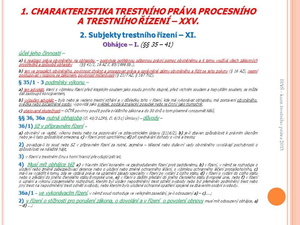 1.CHARAKTERISTIKA TRESTNÍHO PRÁVA PROCESNÍHO A TRESTNÍHO ŘÍZENÍ – XXV.