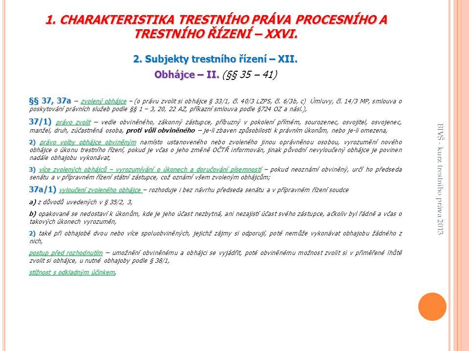 1.CHARAKTERISTIKA TRESTNÍHO PRÁVA PROCESNÍHO A TRESTNÍHO ŘÍZENÍ – XXVI.