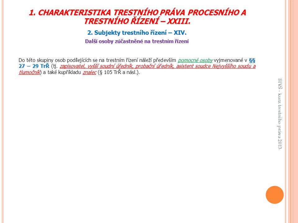 1.CHARAKTERISTIKA TRESTNÍHO PRÁVA PROCESNÍHO A TRESTNÍHO ŘÍZENÍ – XXIII.