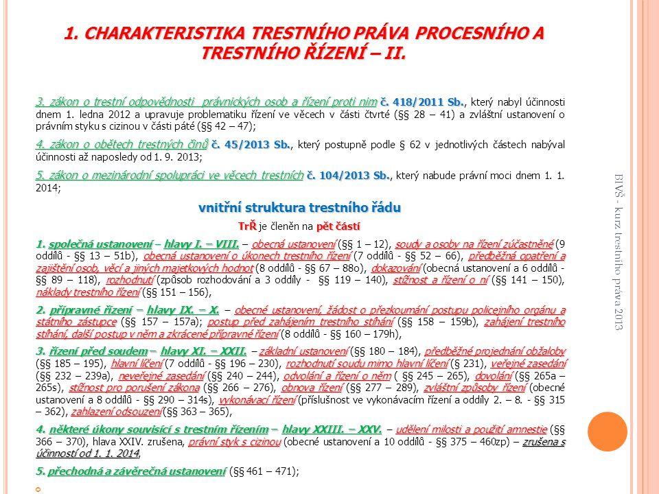 1.CHARAKTERISTIKA TRESTNÍHO PRÁVA PROCESNÍHO A TRESTNÍHO ŘÍZENÍ – II.