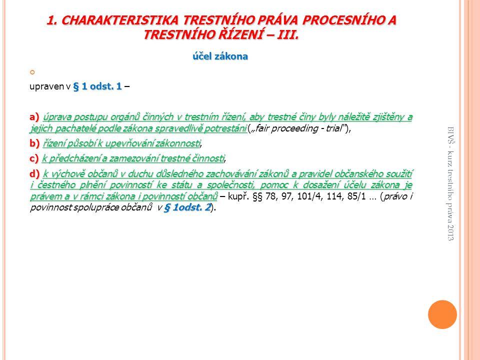 1.CHARAKTERISTIKA TRESTNÍHO PRÁVA PROCESNÍHO A TRESTNÍHO ŘÍZENÍ – III.
