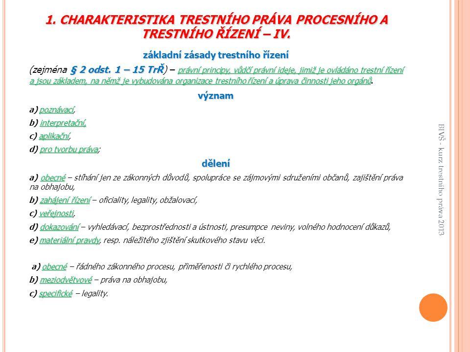 1.CHARAKTERISTIKA TRESTNÍHO PRÁVA PROCESNÍHO A TRESTNÍHO ŘÍZENÍ – IV.