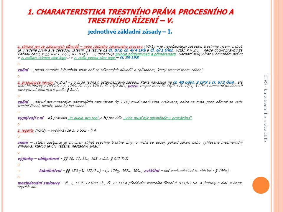 1.CHARAKTERISTIKA TRESTNÍHO PRÁVA PROCESNÍHO A TRESTNÍHO ŘÍZENÍ – V.
