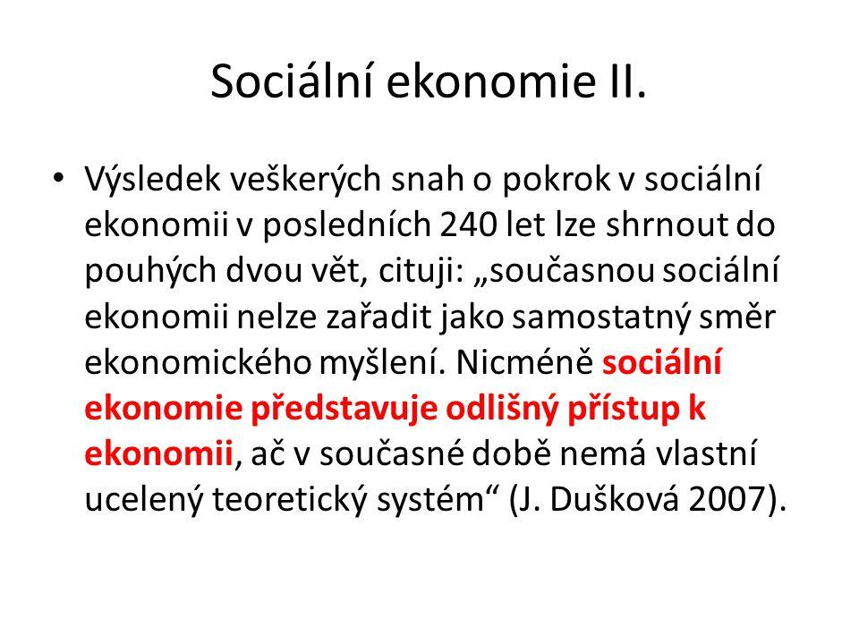 """Sociální ekonomie II. Výsledek veškerých snah o pokrok v sociální ekonomii v posledních 240 let lze shrnout do pouhých dvou vět, cituji: """"současnou so"""