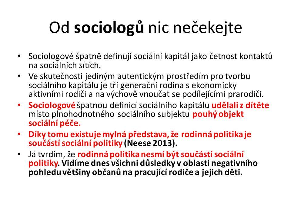 Od sociologů nic nečekejte Sociologové špatně definují sociální kapitál jako četnost kontaktů na sociálních sítích.
