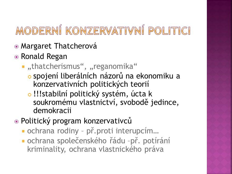""" Margaret Thatcherová  Ronald Regan  """"thatcherismus"""", """"reganomika"""" spojení liberálních názorů na ekonomiku a konzervativních politických teorií !!!"""
