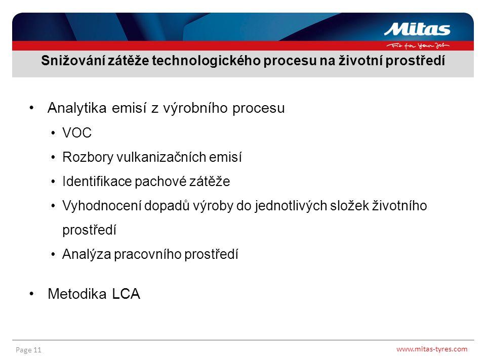 www.mitas-tyres.com Page 11 Analytika emisí z výrobního procesu VOC Rozbory vulkanizačních emisí Identifikace pachové zátěže Vyhodnocení dopadů výroby