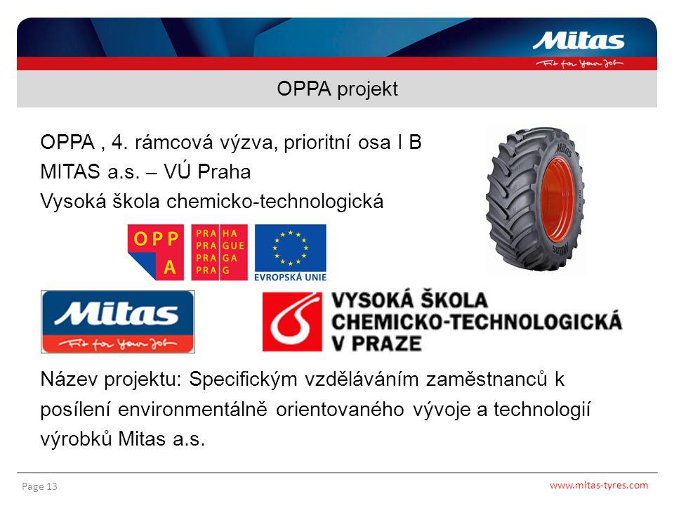 www.mitas-tyres.com Page 13 OPPA, 4. rámcová výzva, prioritní osa I B MITAS a.s. – VÚ Praha Vysoká škola chemicko-technologická Název projektu: Specif