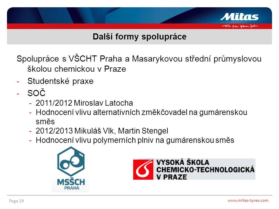 www.mitas-tyres.com Page 19 Spolupráce s VŠCHT Praha a Masarykovou střední průmyslovou školou chemickou v Praze -Studentské praxe -SOČ -2011/2012 Miro