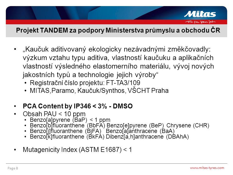 www.mitas-tyres.com Page 9 Nařízení EC 1907/2006 REACH – Annex XVII, bod 50 1.1.2010 – zákaz používání olejů s nadlimitním obsahem PAU – zákaz uvádění na trh pneumatik s nevyhovujícími oleji  ISO 21 461 Pneumatika je vyrobená po 1.1.2010 a je uvedená na trh členské země EU Vzorek  extrakce  NMR max.