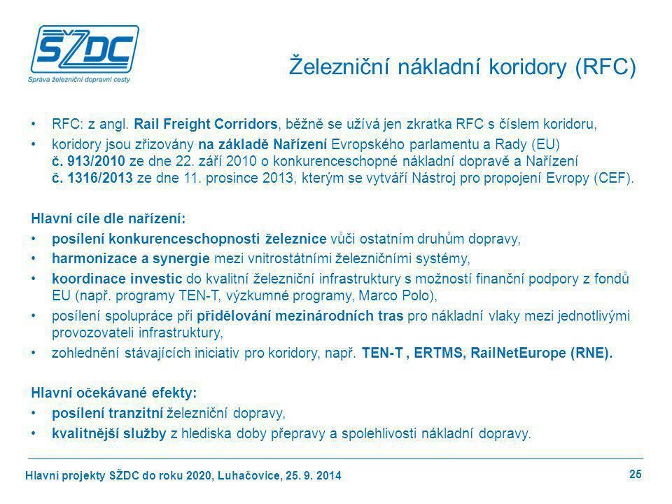 Hlavní projekty SŽDC do roku 2020, Luhačovice, 25. 9. 2014 RFC: z angl. Rail Freight Corridors, běžně se užívá jen zkratka RFC s číslem koridoru, kori