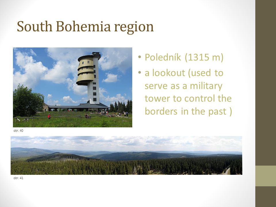South Bohemia region obr. 40 Poledník (1315 m) a lookout (used to serve as a military tower to control the borders in the past ) obr. 41
