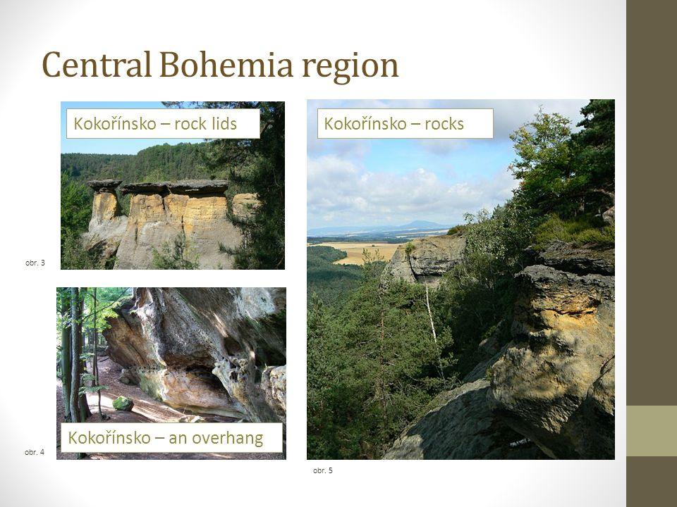 Central Bohemia region obr. 5 obr. 4 obr. 3 Kokořínsko – rocks Kokořínsko – an overhang Kokořínsko – rock lids