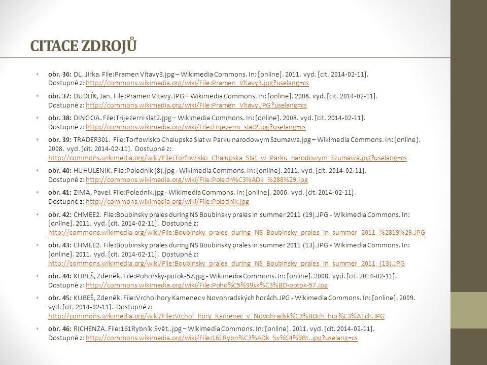 CITACE ZDROJŮ obr. 36: DL, Jirka. File:Pramen Vltavy3.jpg – Wikimedia Commons. In: [online]. 2011. vyd. [cit. 2014-02-11]. Dostupné z: http://commons.